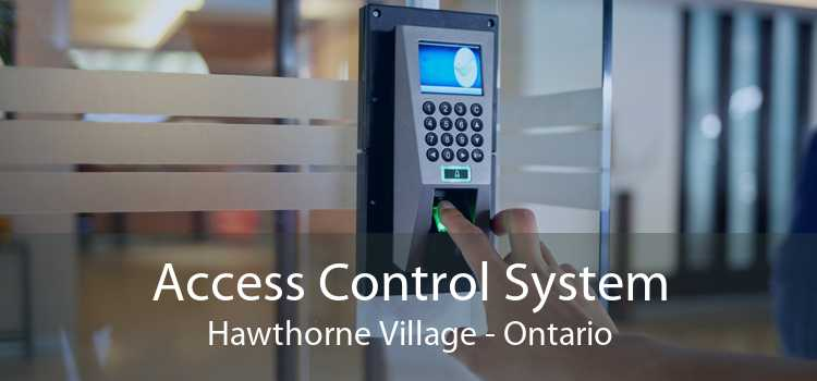 Access Control System Hawthorne Village - Ontario