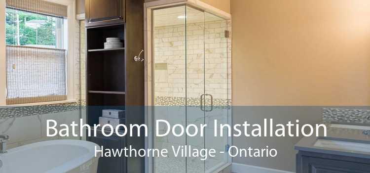 Bathroom Door Installation Hawthorne Village - Ontario