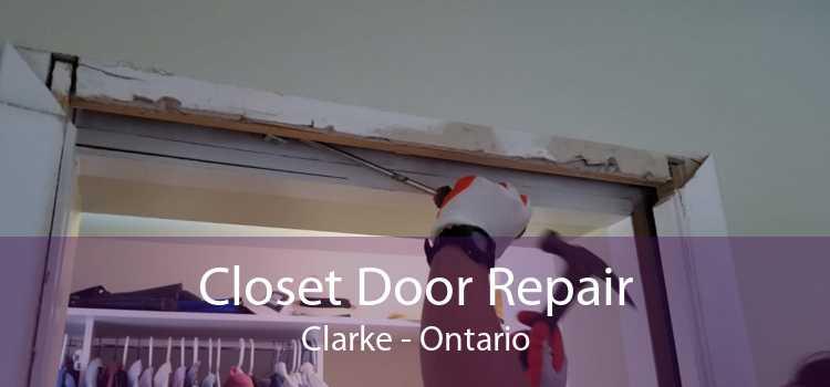 Closet Door Repair Clarke - Ontario