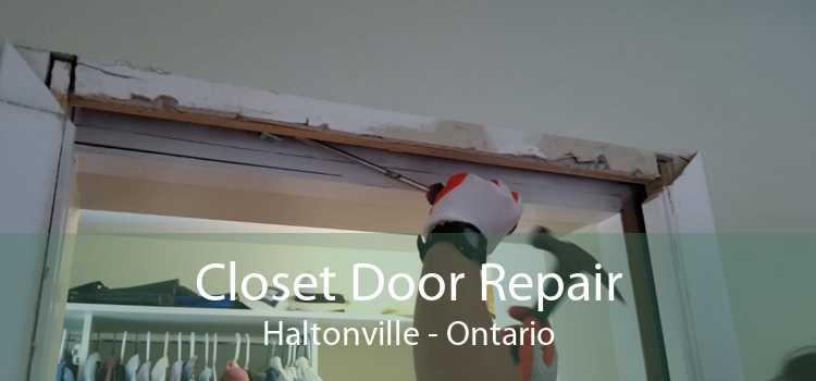 Closet Door Repair Haltonville - Ontario