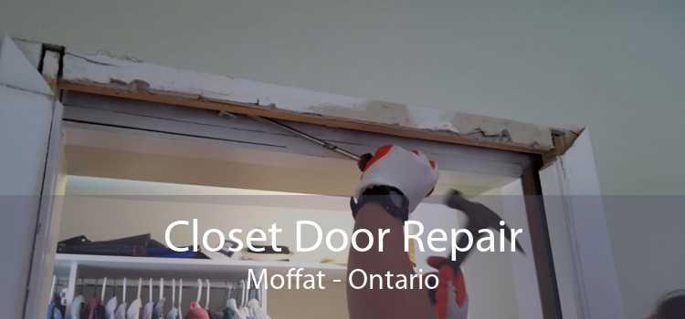 Closet Door Repair Moffat - Ontario