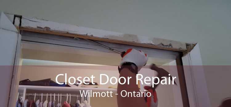 Closet Door Repair Wilmott - Ontario