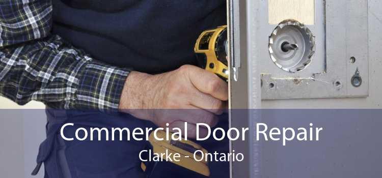 Commercial Door Repair Clarke - Ontario