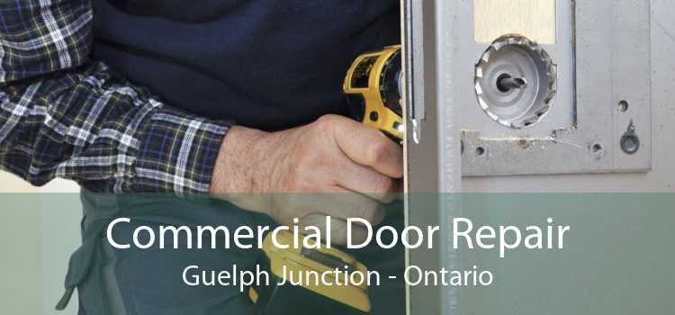Commercial Door Repair Guelph Junction - Ontario