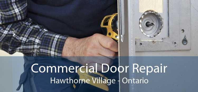 Commercial Door Repair Hawthorne Village - Ontario