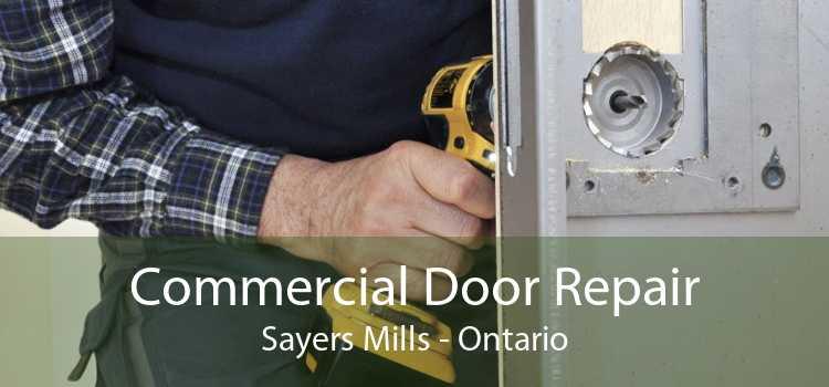 Commercial Door Repair Sayers Mills - Ontario