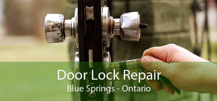 Door Lock Repair Blue Springs - Ontario