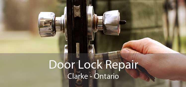 Door Lock Repair Clarke - Ontario