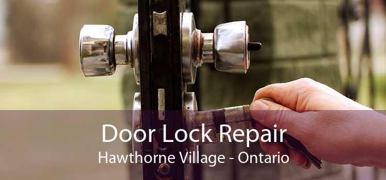 Door Lock Repair Hawthorne Village - Ontario