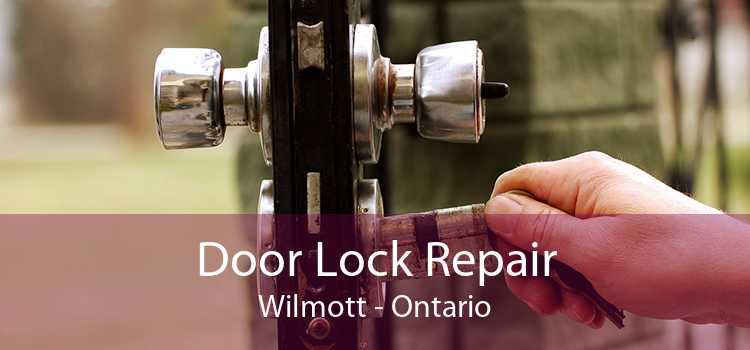 Door Lock Repair Wilmott - Ontario