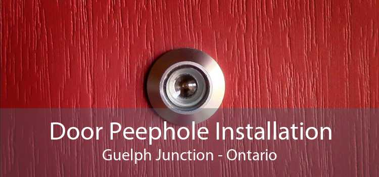 Door Peephole Installation Guelph Junction - Ontario