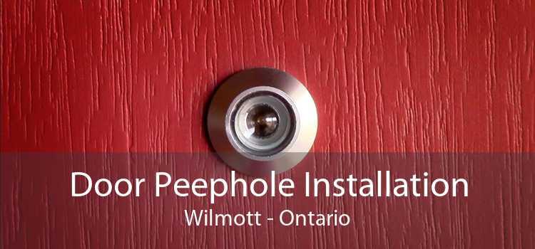 Door Peephole Installation Wilmott - Ontario