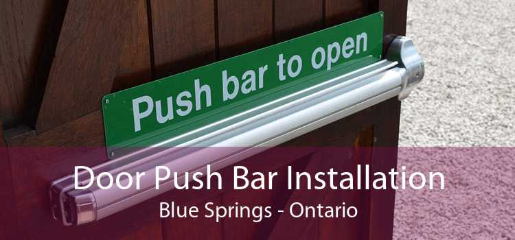 Door Push Bar Installation Blue Springs - Ontario