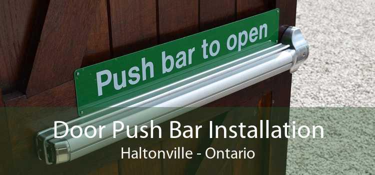 Door Push Bar Installation Haltonville - Ontario