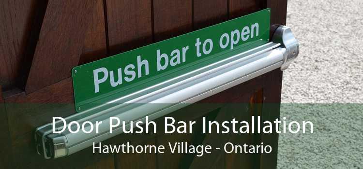 Door Push Bar Installation Hawthorne Village - Ontario
