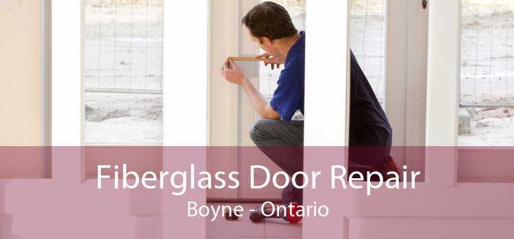 Fiberglass Door Repair Boyne - Ontario