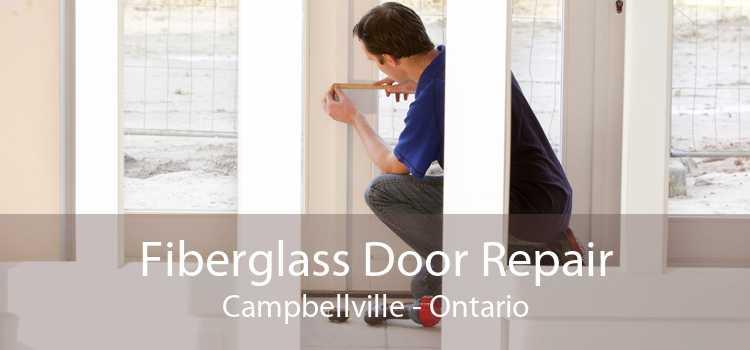 Fiberglass Door Repair Campbellville - Ontario