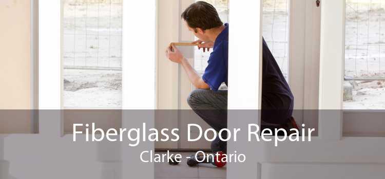 Fiberglass Door Repair Clarke - Ontario