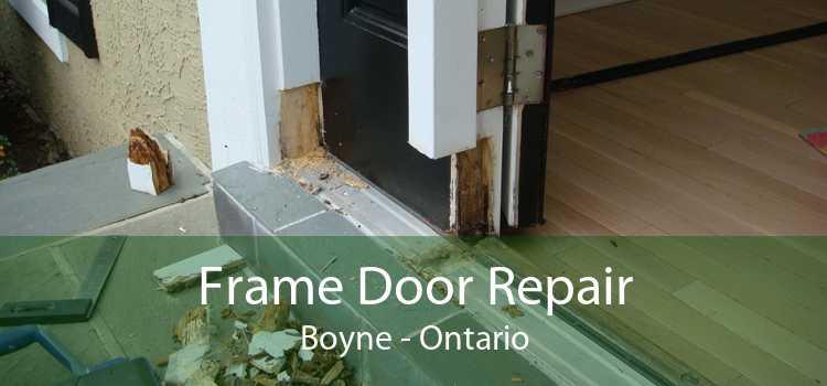 Frame Door Repair Boyne - Ontario