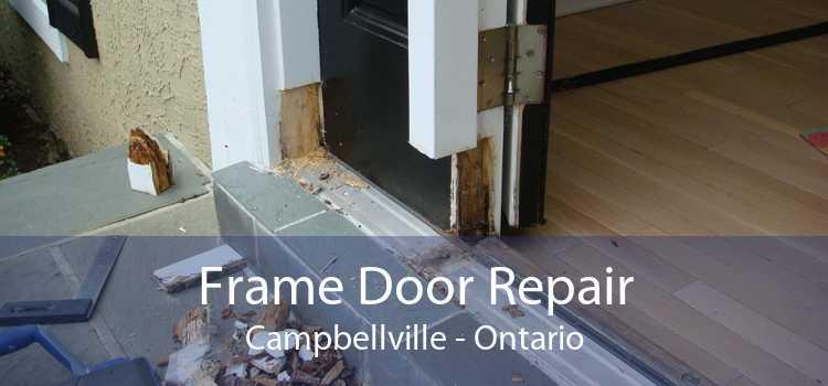 Frame Door Repair Campbellville - Ontario