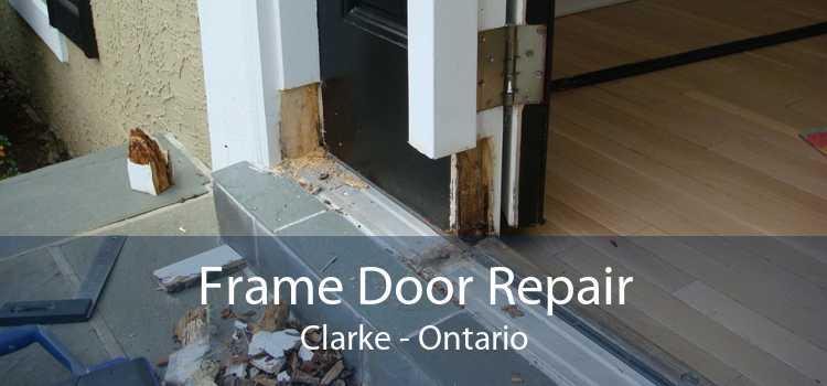 Frame Door Repair Clarke - Ontario