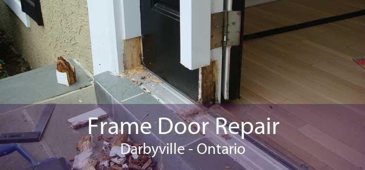 Frame Door Repair Darbyville - Ontario