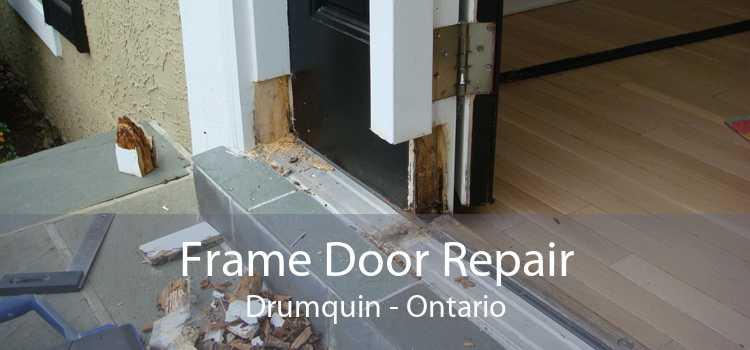Frame Door Repair Drumquin - Ontario