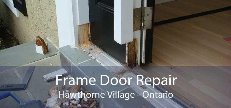 Frame Door Repair Hawthorne Village - Ontario