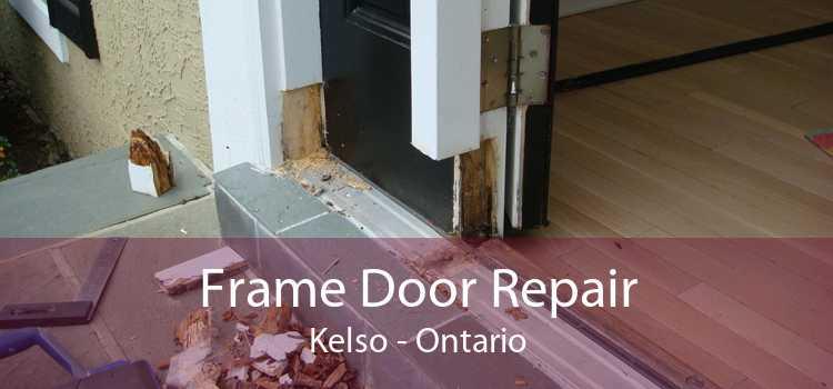 Frame Door Repair Kelso - Ontario