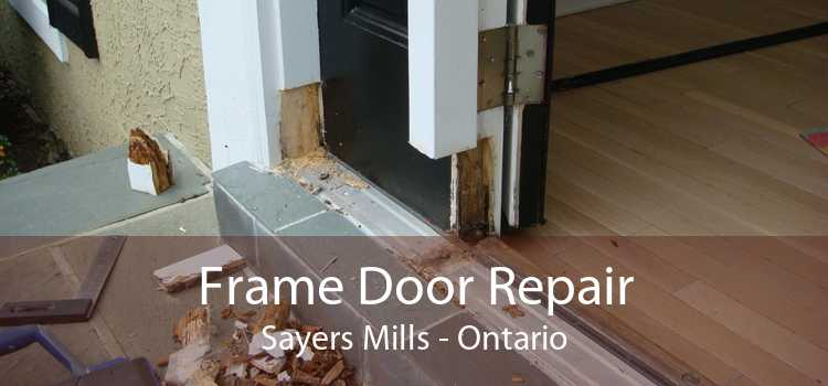 Frame Door Repair Sayers Mills - Ontario