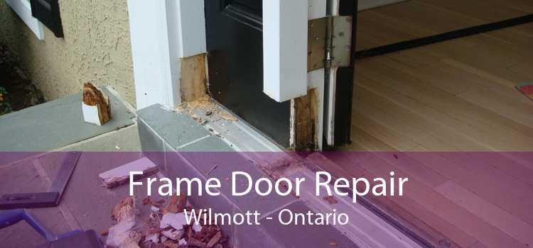 Frame Door Repair Wilmott - Ontario