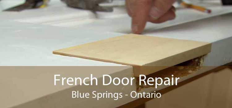 French Door Repair Blue Springs - Ontario