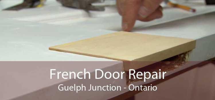 French Door Repair Guelph Junction - Ontario