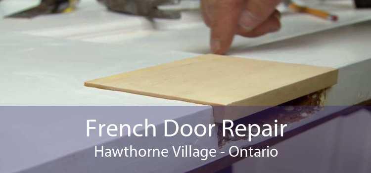 French Door Repair Hawthorne Village - Ontario