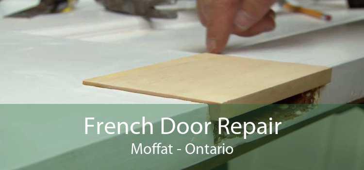 French Door Repair Moffat - Ontario