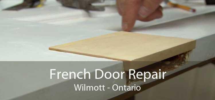 French Door Repair Wilmott - Ontario