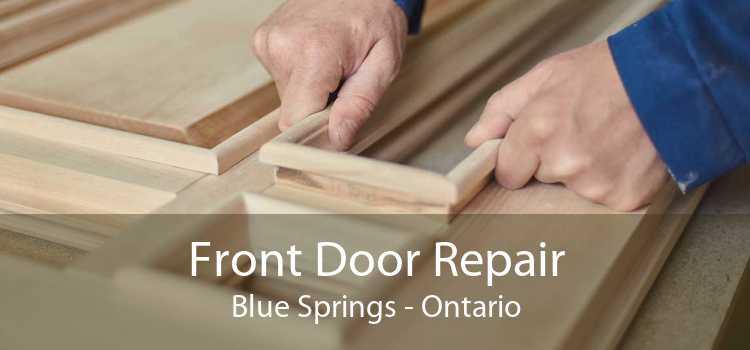 Front Door Repair Blue Springs - Ontario