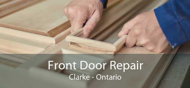 Front Door Repair Clarke - Ontario