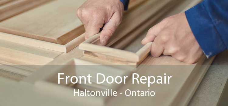 Front Door Repair Haltonville - Ontario