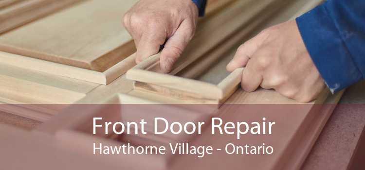 Front Door Repair Hawthorne Village - Ontario
