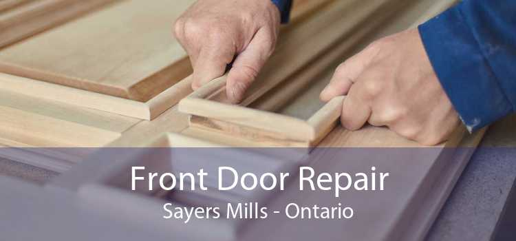 Front Door Repair Sayers Mills - Ontario