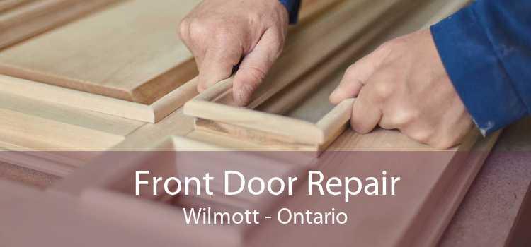 Front Door Repair Wilmott - Ontario