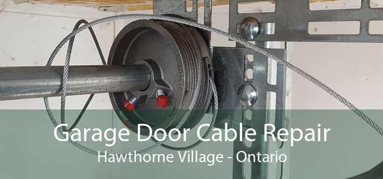 Garage Door Cable Repair Hawthorne Village - Ontario