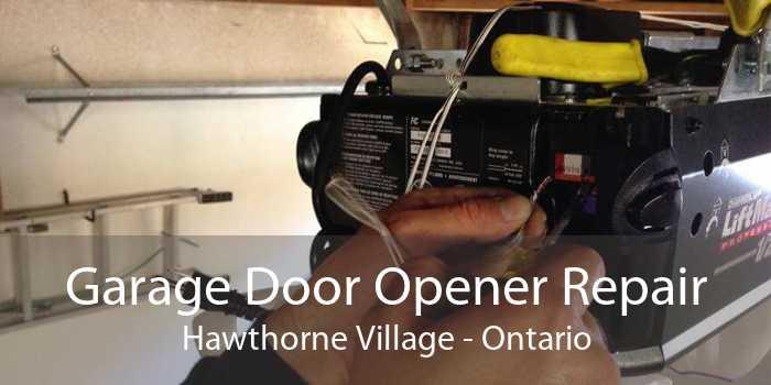 Garage Door Opener Repair Hawthorne Village - Ontario