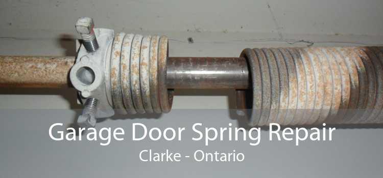 Garage Door Spring Repair Clarke - Ontario