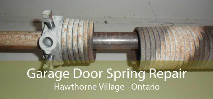 Garage Door Spring Repair Hawthorne Village - Ontario