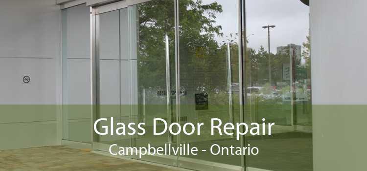 Glass Door Repair Campbellville - Ontario