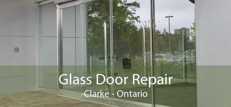 Glass Door Repair Clarke - Ontario