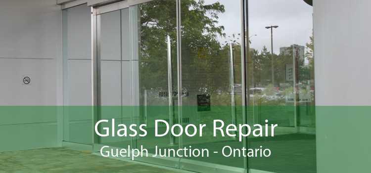 Glass Door Repair Guelph Junction - Ontario