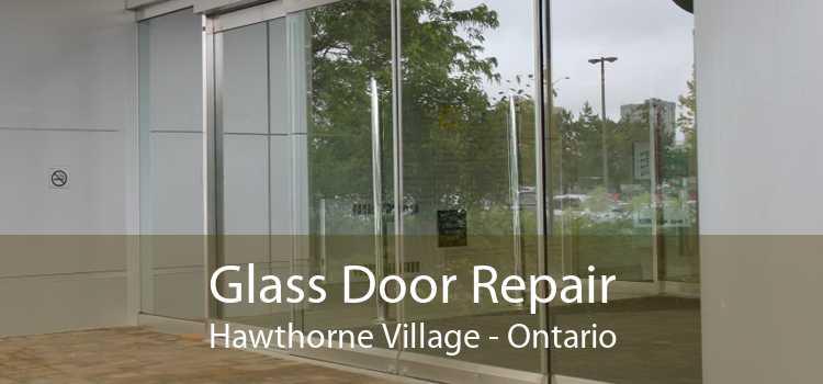 Glass Door Repair Hawthorne Village - Ontario